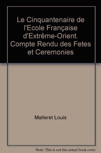 Le Cinquantenaire de l'Ecole Française d'Extrême-Orient. Compte: Malleret Louis