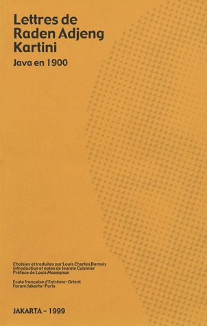 Lettres de Raden Adjeng Kartini : Java: Louis Charles Damais