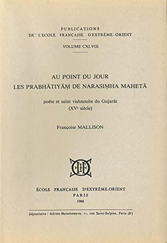 Au point du jour: Les Prabhatiyam de: Francoise Mallison