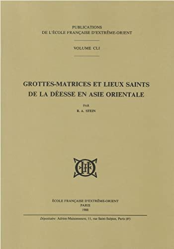 9782855397511: Grottes-matrices et lieux saints de la déesse en Asie orientale (Publications de l'Ecole française d'Extrême-Orient) (French Edition)