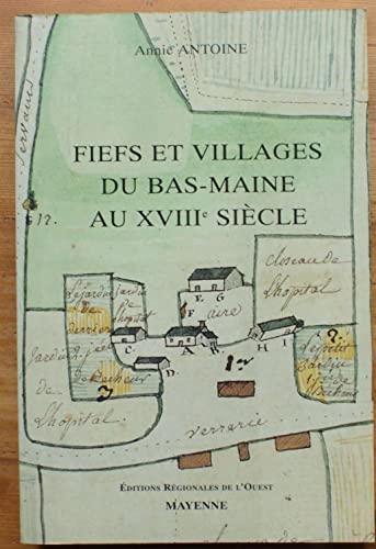 9782855540733: Fiefs et villages du bas Maine au 18e siècle : Etude de la seigneurie et de la vie rurale