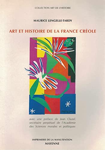 9782855541105: Art et histoire de la France créole : Du racisme à l'abolition de l'esclavage
