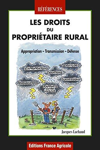 9782855570464: Les droits du propriétaire rural : Appropriation, transmission, défense