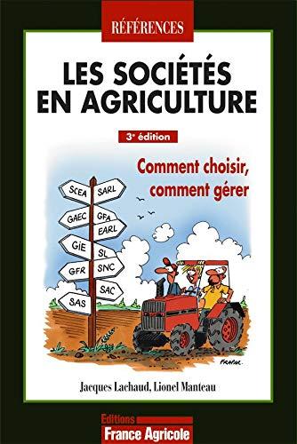 9782855571331: Les soci�t�s en agriculture : Comment choisir, comment g�rer