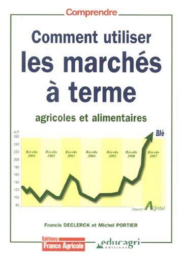 9782855571454: Comment utiliser les marchés à terme agricoles et alimentaires