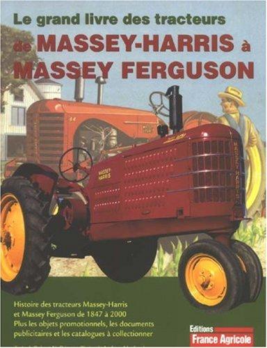 9782855571478: Le grand livre des tracteurs de Massey-Harris à Massey Ferguson