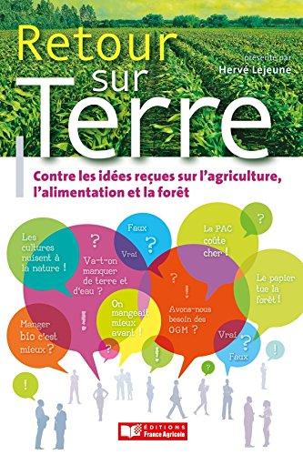 9782855574011: Retour sur terre comabttre les idées reçues sur l'agriculture