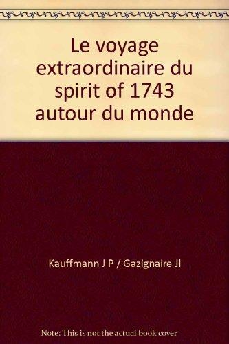 9782855650012: Le voyage extraordinaire du spirit of 1743 autour du monde