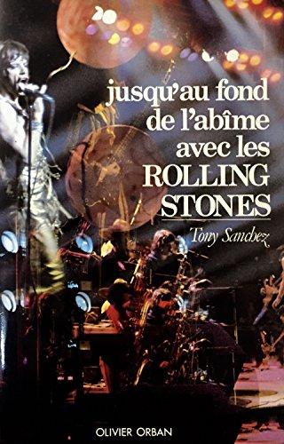 9782855651224: Jusqu'au fond de l'abîme avec les Rolling Stones