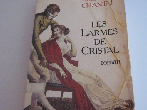 Les larmes de cristal: Roman (French Edition): Suzanne, Chantal