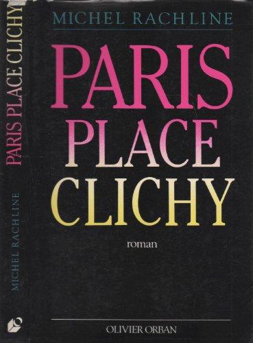 PARIS PLACE CLICHY: RACHLINE, MICHEL