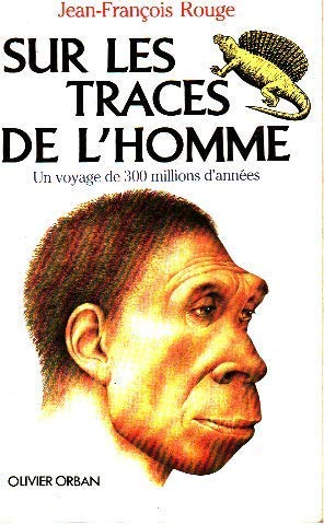 Sur les traces de l'homme: Un voyage: Rouge, Jean-Francois