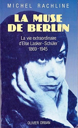 La muse de Berlin: Le roman d'Else: Rachline, Michel