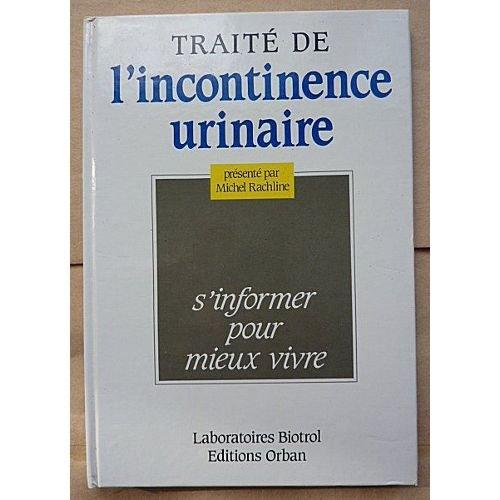 Traité de l'incontinence urinaire: Michel Rachline