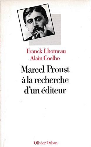 Marcel proust a la recherche d'un editeur: Lhomeau/Coelho: