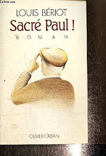 Sacre paul ! : roman (Reserve Ouvrage): Beriot