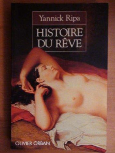 9782855654362: Histoire du rêve: Regards sur l'imaginaire des Français au XIXe siècle (French Edition)