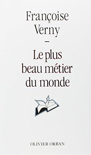 Le plus beau metier du monde (French Edition): Verny, Francoise