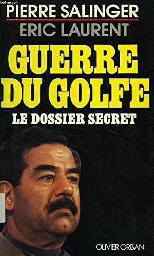 Guerre du Golfe : le dossier secret: Pierre Salinger Eric
