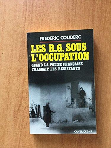 9782855656526: Les RG sous l'Occupation: Quand la police francaise traquait les resistants (French Edition)