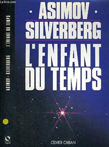 L'Enfant du temps: Isaac Asimov Silverberg