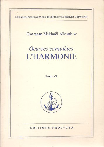 Oeuvres completes L'Harmonie Tome VI (2nd Edition)