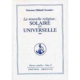 9782855660844: La nouvelle religion: Solaire et universelle Tome XXIV