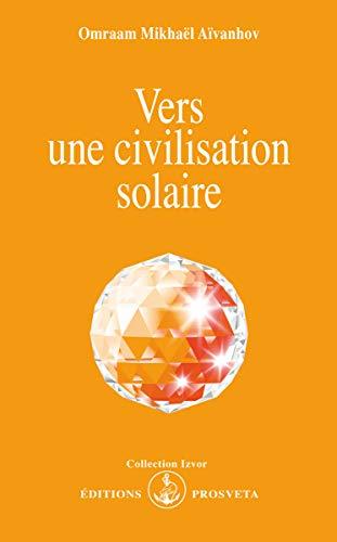 9782855662060: vers une civilisation solaire