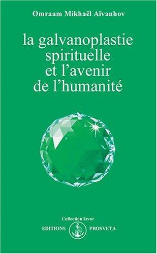 9782855662886: La galvanoplastie spirituelle et l'avenir de l'humanité