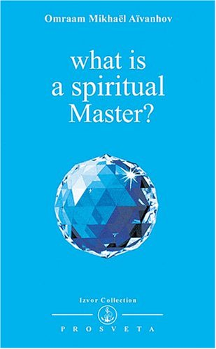 What is a Spiritual Master? (Izvor Collection)