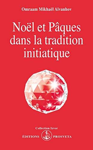 9782855663289: Noël et Pâques dans la tradition initiatique