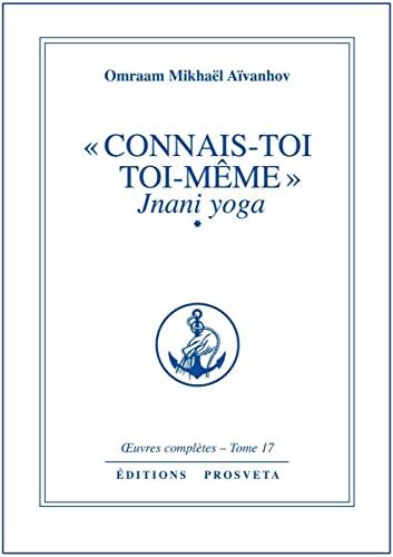 9782855663531: Connais-toi toi-même : Jnani yoga, volume 1