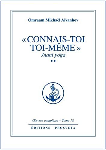 9782855663548: Connais-toi toi-m�me : jnani yoga - volume 2