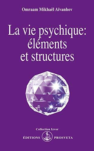 9782855663685: La Vie psychique : Eléments et structures