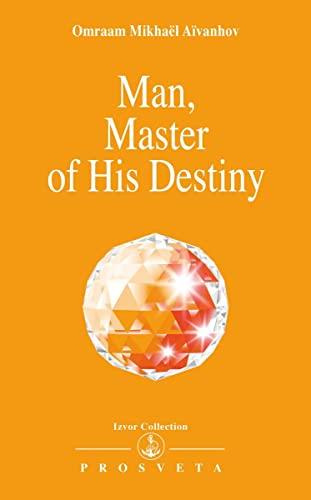 9782855663777: Man, Master of His Destiny (Izvor Collection)