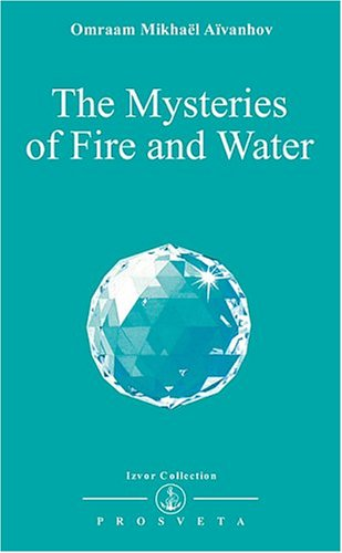 9782855665450: The Mysteries of Fire and Water (Izvor Collection)