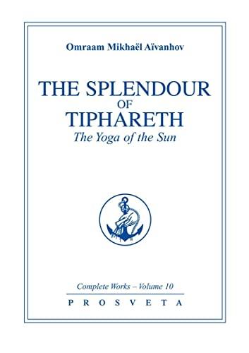 9782855668123: The Splendour of Tiphareth: The Yoga of the Sun