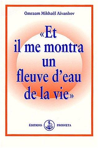 9782855668512: Et Il Me Montra Un Fleuve D'eau De La Vie