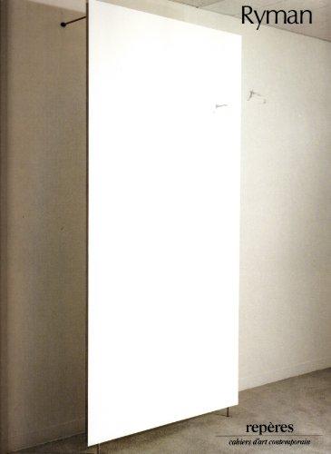 Ryman: peintures récentes. Repères, cahiers d'art contemporain.: Ryman, Robert &...