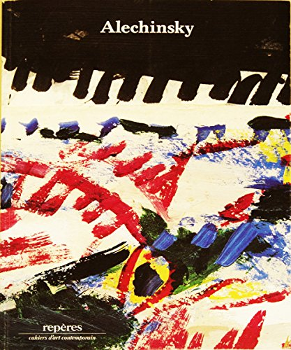 Pierre Alechinsky (Reperes Cahiers Contemporain #17): Alechinsky, Pierre and