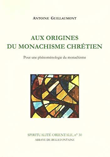 9782855890302: Aux origines du monachisme chrétien: Pour une phénoménologie du monachisme (Spiritualité orientale) (French Edition)
