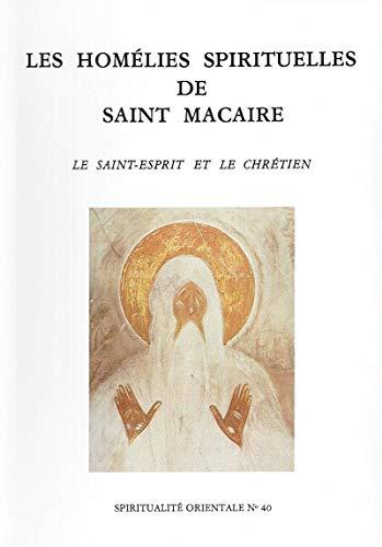 9782855890401: LES HOMELIES SPIRITUELLES DE SAINT MACAIRE. Le Saint-Esprit et le Chrétien