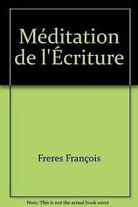MEDITATION DE L'ECRITURE,PRIERE DES PSAUMES: FRANCOIS,Frère et PIERRE-YVES,Frère(Communauté de...