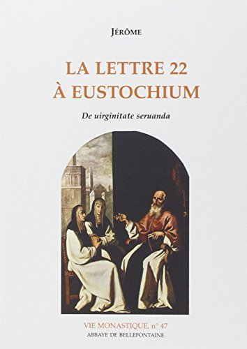 9782855890975: La lettre 22 � Eustochium : De uirginitate seruanda