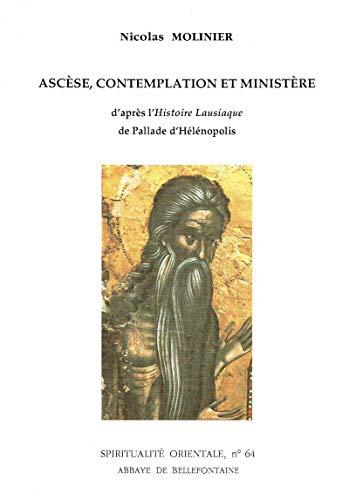 Ascese, contemplation et ministere: D'apres l'Histoire Lausiaque de Pallade d'...