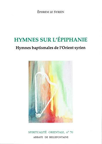 Hymnes sur l'Épiphanie : Hymnes baptismales de: Ephrem Saint
