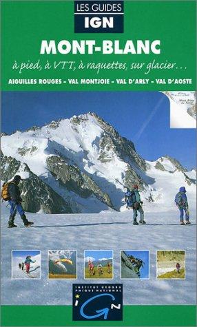 9782855950433: Mont-Blanc : A pied, à VTT, à raquettes, sur glacier...