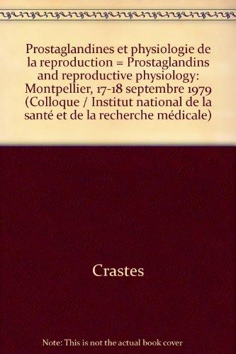9782855981987: Prostaglandines et physiologie de la reproduction = Prostaglandins and reproductive physiology: Montpellier, 17-18 septembre 1979 (Colloque / Institut national de la santé et de la recherche médicale)