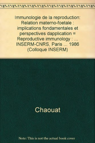 9782855983219: Immunologie de la reproduction: Relation materno-foetale, implications fondamentales et perspectives d'application (Colloque INSERM) (French Edition)