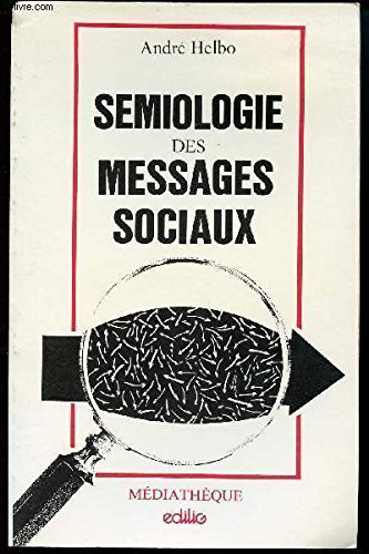 Sémiologie des messages sociaux: André HELBO